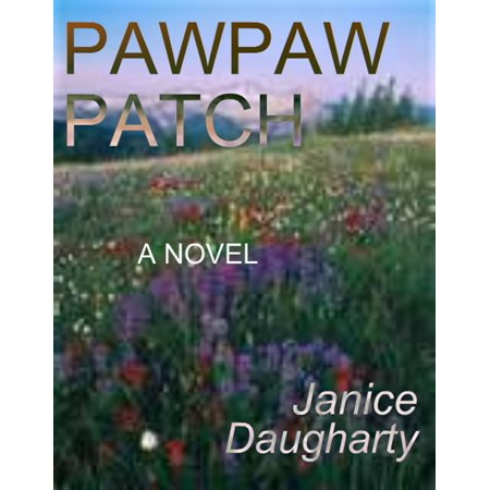 Pawpaw Patch (a novel--first published in 1996) - (Best Shopping In Pattaya)