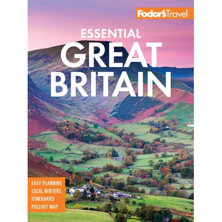 Fodor's essential great britain : with the best of england, scotland & wales: (Best Places To Visit In Great Britain)