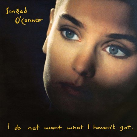 Sinead O'Connor - I Do Not Want What I Haven't Got - Vinyl ()