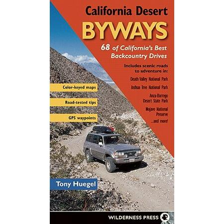 California Desert Byways 68 Of Californias Best Backcountry