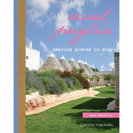 Secret Puglia : Amazing Places to Stay -
