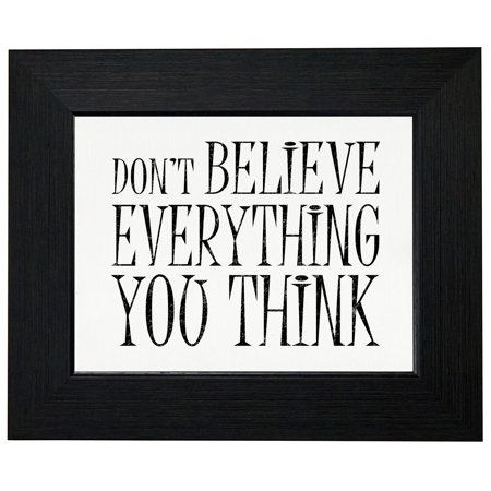 Don't Believe Everything You Think - Smart Framed Print Poster Wall or Desk Mount Options