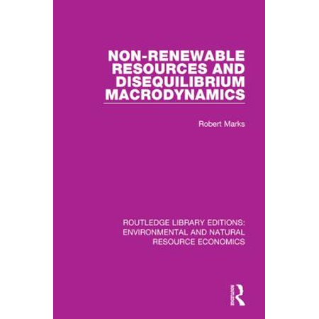 Non-Renewable Resources and Disequilibrium Macrodynamics - (List Of Renewable And Nonrenewable Resources For Kids)