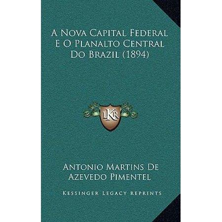 A Nova Capital Federal E O Planalto Central Do Brazil  1894