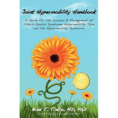 Joint Hypermobility Handbook- A Guide for the Issues & Management of Ehlers-Danlos Syndrome Hypermobility Type and the Hypermobility