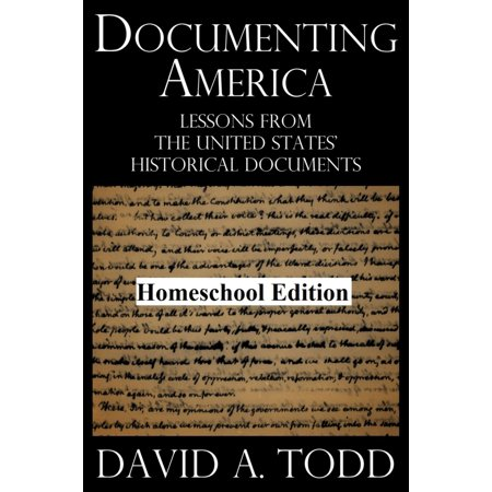 Documenting America: Lessons From The United States' Historical Documents – Homeschool Edition - (Homeschool History)