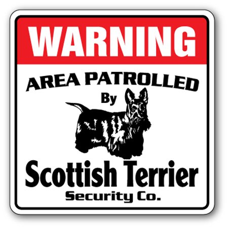 SCOTTISH TERRIER Security Sign Area Patrolled dog guard owner pet leash