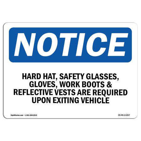 OSHA Notice Sign - Hard Hat, Safety Glasses, Gloves, Work Boots | Choose from: Aluminum, Rigid Plastic or Vinyl Label Decal | Protect Your Business, Work Site, Warehouse & Shop (Glasses From Boots)