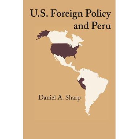 U.S. Foreign Policy and Peru - eBook ()