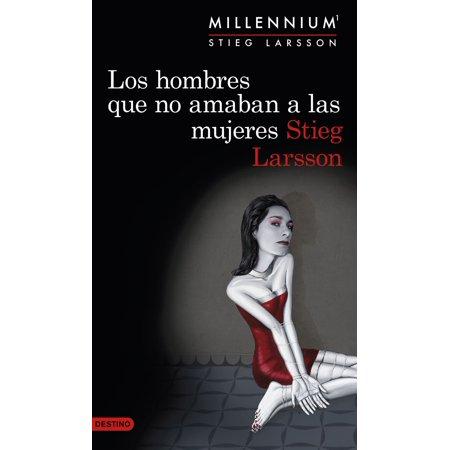 Los hombres que no amaban a las mujeres (Serie Millennium 1) -