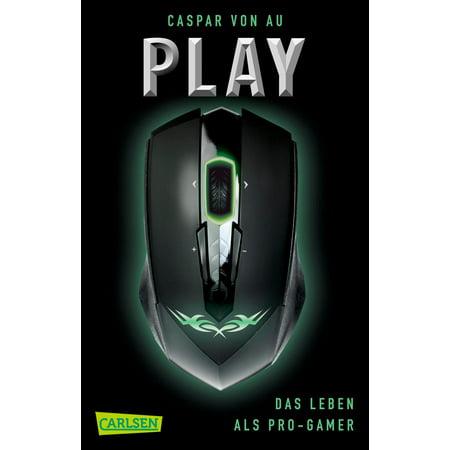 Play. Das Leben als Pro-Gamer - eBook