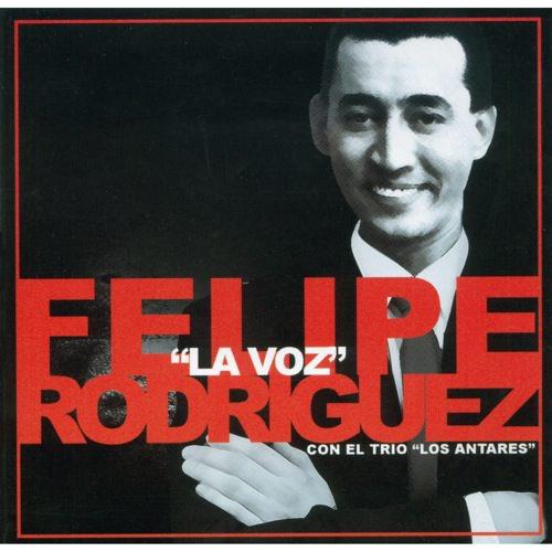 """Felipe Rodriguez """"La Voz"""" Con El Trio Los Antares ... Felipe Rodriguez"""