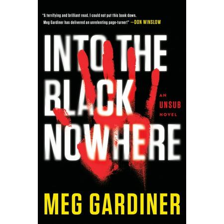 Into the Black Nowhere : An UNSUB Novel