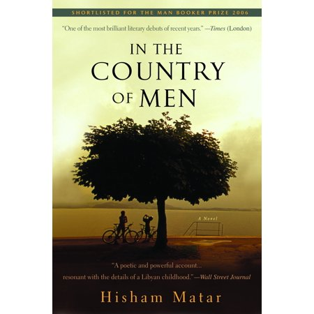 In the Country of Men : A Novel (Hisham Matar In The Country Of Men)