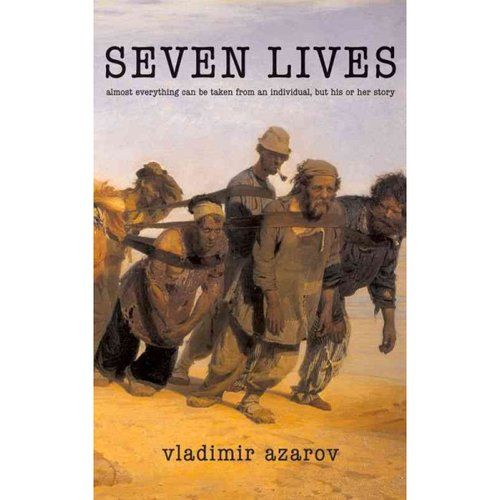 Seven Lives: Almost Everything Can Be Taken from an Individual but His or Her Story