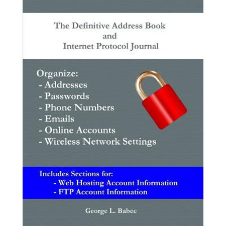 The Definitive Address Book And Internet Protocol Journal  Organize Addresses  Passwords  Phone Numbers  Emails  Online Accounts  And Wireless Network