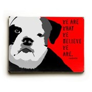 Artehouse LLC We are What We Believe by Ginger Oliphant Graphic Art Plaque