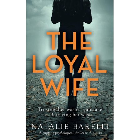 The Loyal Wife : A Gripping Psychological Thriller with a