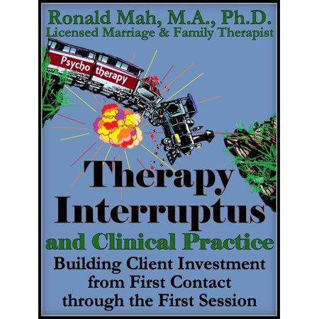 Therapy Interruptus and Clinical Practice, Building Client Investment from First Contact through the First Session - eBook