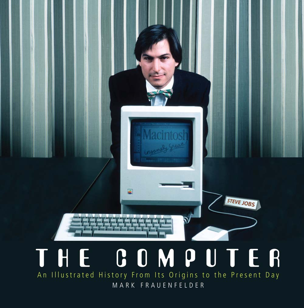 The Computer : An Illustrated History From Its Origins to the Present Day