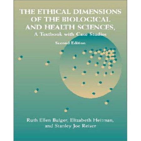 THE ETHICAL DIMENSIONS OF THE BIOLOGICAL AND HEALTH (Biostatistics For The Biological And Health Sciences)