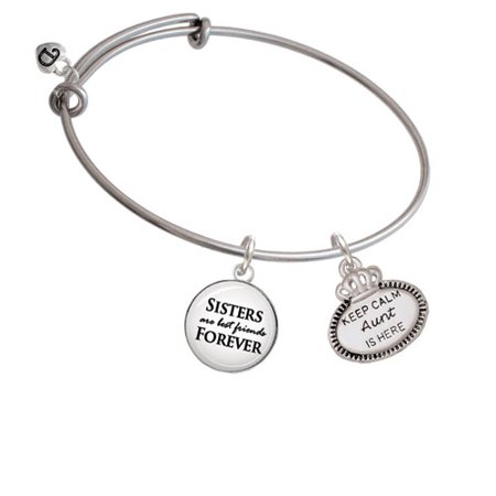 Keep Calm Aunt is Here Sisters are Best Friends Bangle - Best Friends Bracelet