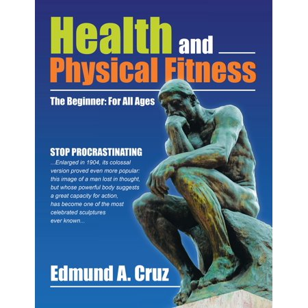 Health and Physical Fitness : The Beginner: For All