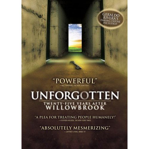 Unforgotten: Twenty-Five Years After Willowbrook (Full Frame)
