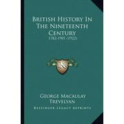 British History in the Nineteenth Century : 1782-1901 (1922)
