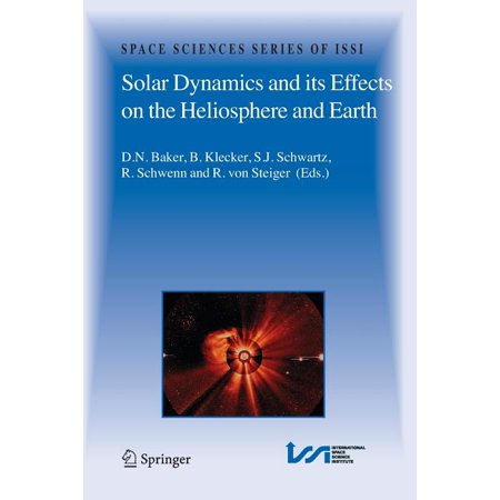 Space Sciences Issi: Solar Dynamics and Its Effects on the Heliosphere and Earth (Paperback)