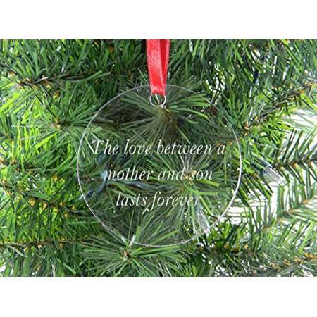 The Love Between A Mother and Son Lasts Forever - Clear Acrylic Christmas Ornament - Great Gift for Mothers's Day Birthday or Christmas Gift for Mom Grandma