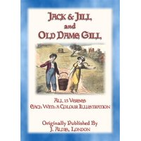 JACK and JILL and OLD DAME GILL - all 15 verses of this classic rhyme - eBook