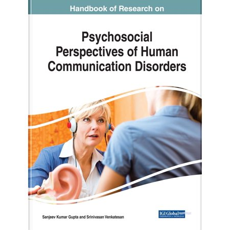 Handbook of Research on Psychosocial Perspectives of Human Communication Disorders -