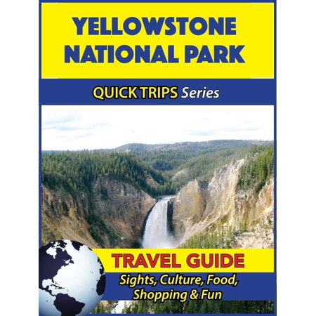 Yellowstone National Park Travel Guide (Quick Trips Series) - eBook