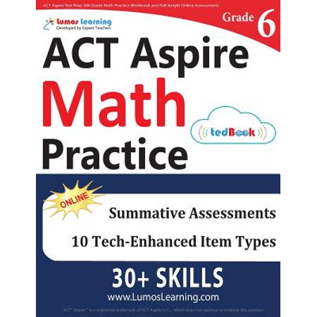 ACT Aspire Test Prep : 6th Grade Math Practice Workbook and Full-Length Online Assessments: ACT Aspire Study