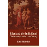 Eden and the Individual : Christianity for the 21st Century
