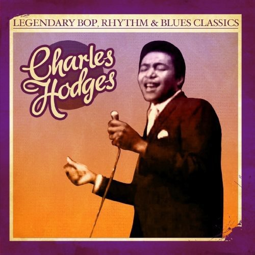 Charles Hodges Legendary Bop Rhythm & Blues Classics [CD] by