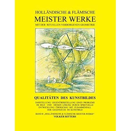 Hollandische   Flamische Meisterwerke Mit Der Rituellen Verborgenen Geometrie
