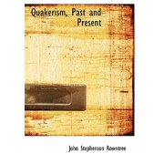 Quakerism, Past and Present
