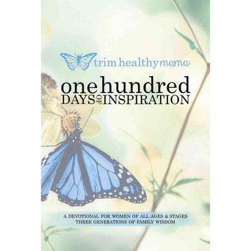 One Hundred Days of Inspiration: A Devotional for Women of All Ages & Stages Three Generations of Family Wisdom