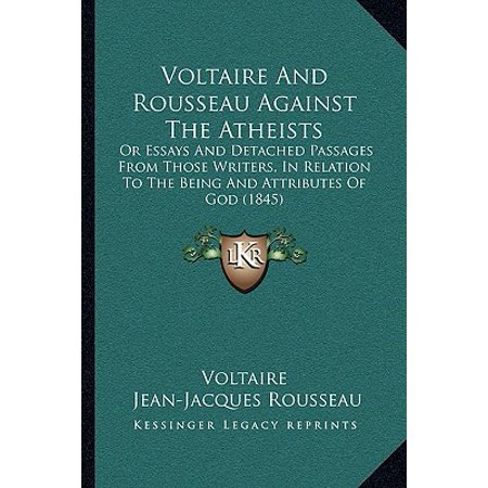 Science Essay Topic Voltaire And Rousseau Against The Atheists  Or Essays And Detached  Passages From Those Writers Buy Essays Papers also Essay Proposal Template Voltaire And Rousseau Against The Atheists  Or Essays And Detached  Descriptive Essay Topics For High School Students