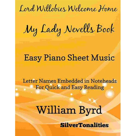 Lord Willobies Welcome Home My Lady Nevells Book Easy Piano Sheet Music -