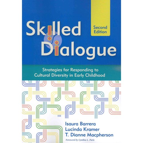 Skilled Dialogue: Strategies for Responding to Cultural Diversity in Early Childhood