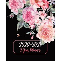 2 Year Planner 2020-2021 : Rose Flowers, January 2020 to December 2021 Monthly Calendar Agenda Schedule Organizer (24 Months) With Holidays and inspirational Quotes