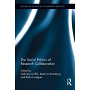The Social Politics of Research Collaboration - eBook