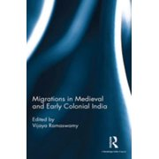 Migrations in Medieval and Early Colonial India - eBook