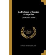 An Epitome of Grecian Antiquities: For the Use of Schools Paperback