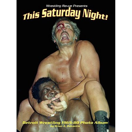 - This Saturday Night! Detroit Wrestling 1965-80 Photo Album
