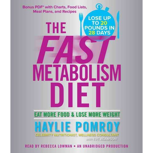 The Fast Metabolism Diet: Eat More Food & Lose More Weight: Bonus PDF with Charts, Food Lists, Meal Plans, and Recipes