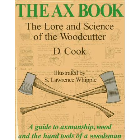 The Ax Book : The Lore and Science of the